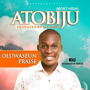 Download Atobiju By Oluwaseun Praise