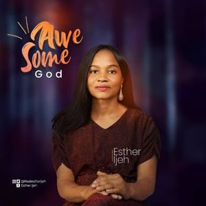 Download Awesome God By Esther Ijeh