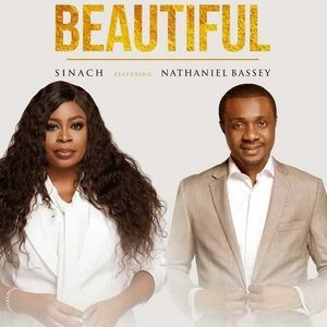 Download Beautiful By Sinach Ft. Nathaniel Bassey