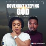 Ruth Love - Covenant Keeping God Ft. Progress Effiong