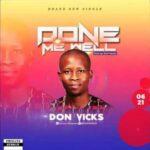 Don Vicks - Done Me Well [MP3 and Lyrics]