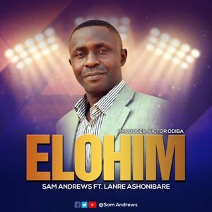 Download Elohim By Sam Andrews Ft. Lanre Ashonibare