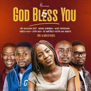 Download God Bless You By One Hallelujah Records Ft. Michael Akingbala, Moses Onofeghara, Rebecca Ogolo, Faith Child, PSF Minstrels & Pastor Leke Adeboye