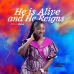 Chissom Anthony - He Is Alive And He Reigns [MP3 and Video]