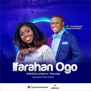 Download Ifarahan Ogo By Oreoluwani Praise Ft. Akorede Greatstar