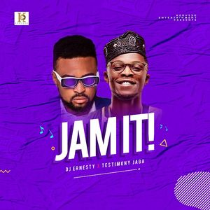 Download Jam It By DJ Ernesty Ft. Testimony Jaga