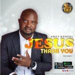Ancy Gospel - Thank You Jesus [MP3 and Lyrics]