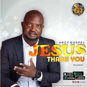 Download Thank You Jesus By Ancy Gospel