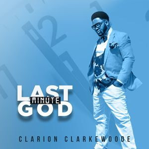 Download Last Minute God By Clarion Clarkewoode
