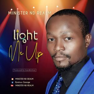 Download Light Me Up By Minister ND Realm