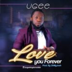 Ugee - Love You Forever [MP3 and Video]