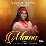 Laydee Ruth - Mama [MP3, Video and Lyrics]