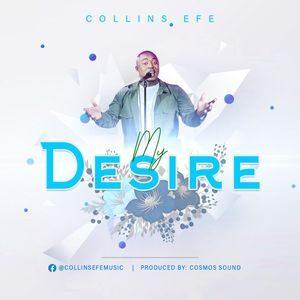 Download My Desire By Collins Efe