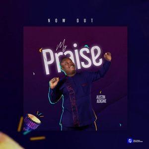 Download My Praise By Austin Adigwe