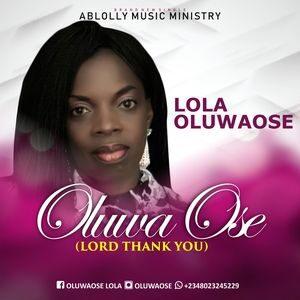Download Oluwa Ose (Thank You Lord) By Lola Oluwaose