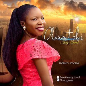 Download Oluwa Tobi By Nancy Lawal