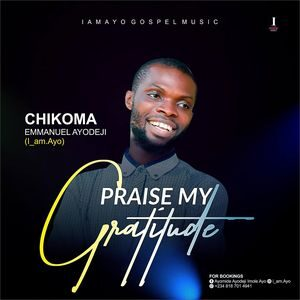 Download Praise My Gratitude EP By I Am Ayo