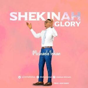 Download Shekinah Glory By Michaels' Lekan