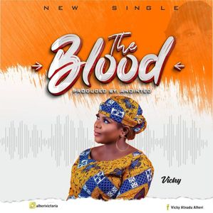 Download The Blood (Jinin Yesu) By Vicky