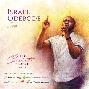 Download and Stream ''The Secret Place'' Album (Vol. 1) By Israel Odebode