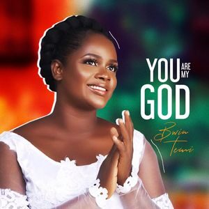 Download You Are My God By Bwin Temi