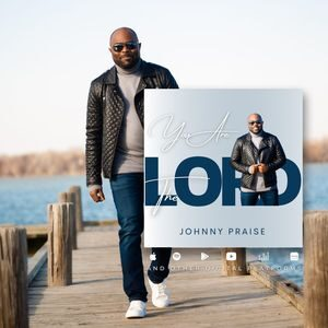 Download You are The Lord By Johnny Praise