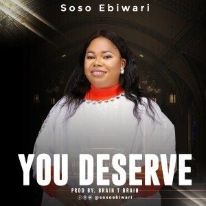 Download You Deserve By Soso Ebiwari