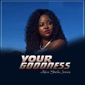 Download Your Goodness By Alice Sheila Jones
