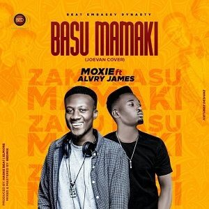 Download Zamu Basu Mamaki By MoxieYaro Ft. Alvry James