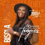 Bisola Crown - A Thousand Tongues [MP3 Download]