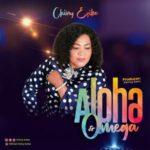 Chiny Ezike - Alpha and Omega [MP3, Video and Lyrics]