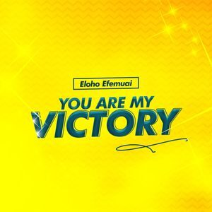 Download You Are My Victory By Eloho Efemuai