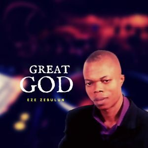 Download Great God By Eze Zebulun