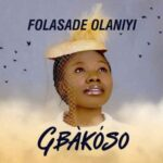 Folashade Olaniyi - Gbakoso (Take Over)