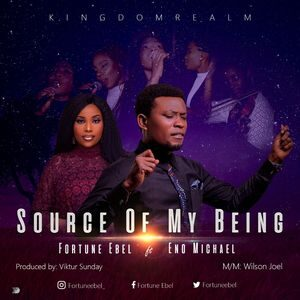 Download Source of Being By Fortune Ebel Ft. Eno Michael