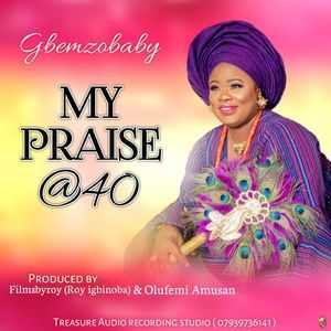 Download My Praise at 40 By Gbemozbaby