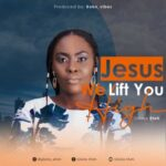 Gloria Etoh - Jesus We Lift You High [MP3 Download]