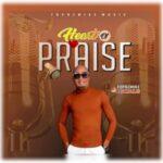 Topazmike Ighalo - Heart Of Praise [MP3 and Lyrics]