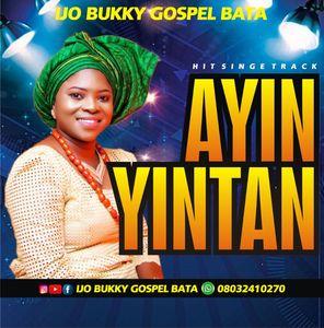 Download Ayinyintan By Ijo Bukky