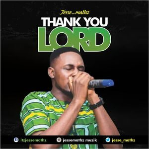 Download Thank You Lord By Jesse Mathz