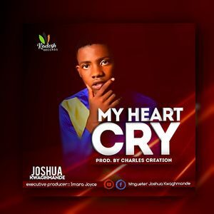 Download My Heart Cry By Joshua Kwaghmande