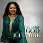 Julia Doe - Faithful God [MP3 and Video]