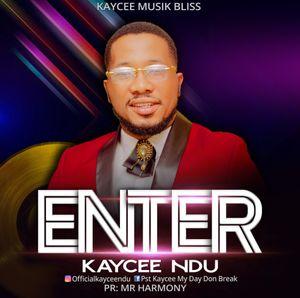 Download Enter By Kaycee Ndu