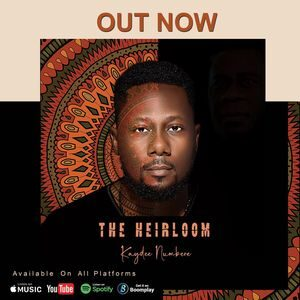 Download and Stream The Heirloom Album By Kaydee Numbere