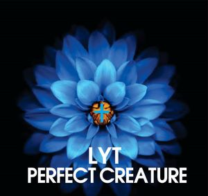 Download Perfect Creature By LYT