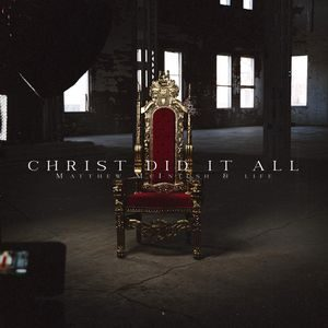 Download and Stream Christ Did It All By Matthew McIntosh & LIFE