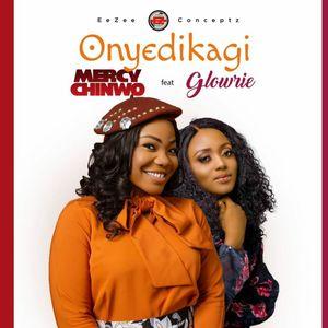 Download Onyedikagi By Mercy Chinwo Ft. Glowrie
