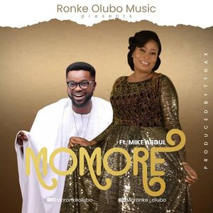 Download Momore By Moronke Olubo Ft. Mike Abdul