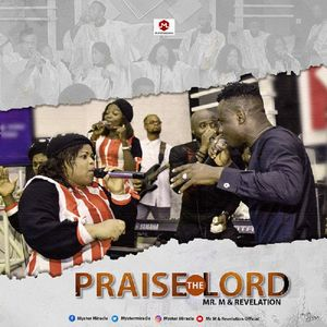 Download Praise The Lord By Mr. M & Revelation