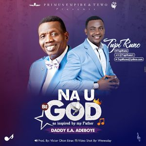 Download Na You Be God By Tupi Runo